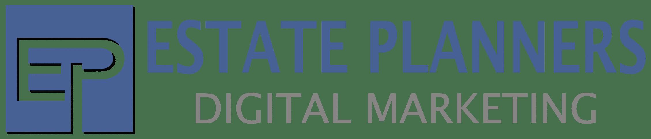 Estate Planners Digital Marketing | Call 1-800-595-1801